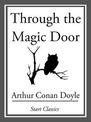 Through the Magic Door - eBook  -     By: Sir Arthur Conan Doyle