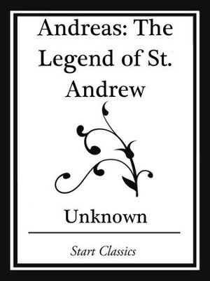 Andreas: The Legend of St. Andrew (Start Classics) - eBook  -     By: Author Unkown
