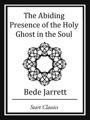 The Abiding Presence of the Holy Ghos - eBook  -     By: Bede Jarrett