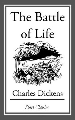 The Battle of Life - eBook  -     By: Charles Dickens