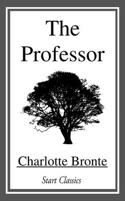 The Professor - eBook  -     By: Charlotte Bronte