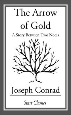 The Arrow of Gold: A Story Between Two Notes - eBook  -     By: Joseph Conrad