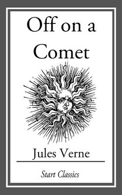 Off on a Comet - eBook  -     By: Jules Verne