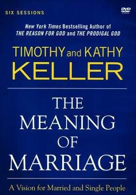 The Meaning of Marriage: A DVD Study  -     By: Timothy Keller