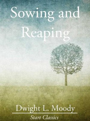 Sowing and Reaping - eBook  -     By: Dwight L. Moody