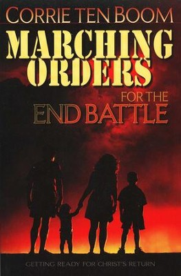 Marching Orders for End Battle   -     By: Corrie ten Boom