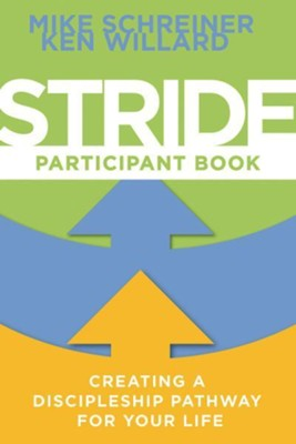 Stride: Creating a Discipleship Pathway for Your Life, participant book  -     By: Mike Schreiner, Ken Willard
