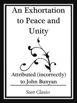 An Exhortation to Peace and Unity (Start Classics) - eBook  -     By: John Bunyan