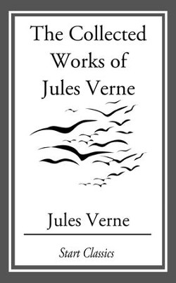 The Collected Works Of Jules Verne - eBook  -     By: Jules Verne