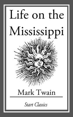 Life on the Mississippi: (With Original Illustrations) - eBook  -     By: Mark Twain