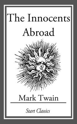 The Innocents Abroad: (With Original Illustrations - eBook  -     By: Mark Twain