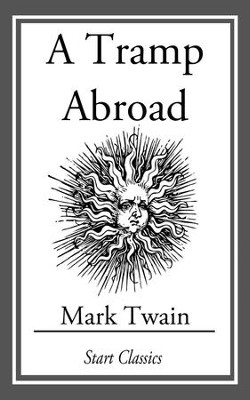 A Tramp Abroad: (With Illustrations taken from an 1880 First Edition) - eBook  -     By: Mark Twain