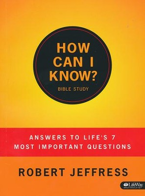 How Can I Know: Answers to Life's 7 Most Important Questions, Member Book  -     By: Robert Jeffress