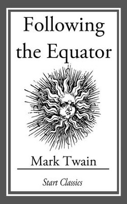 Following the Equator: (With Original Illustrations) - eBook  -     By: Mark Twain