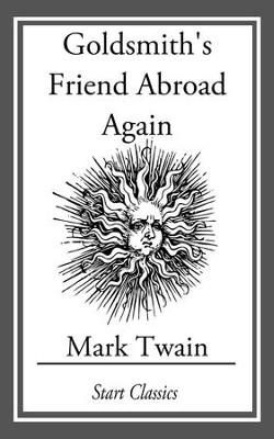 Goldsmith's Friend Abroad Again - eBook  -     By: Mark Twain