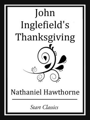 John Inglefield's Thanksgiving - eBook  -     By: Nathaniel Hawthorne