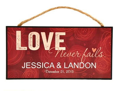 Personalized, Hanging sign, Love Never Fails   -
