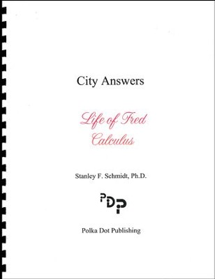 Life of Fred: Calculus City Answers  -     By: Stanley F. Schmidt Ph.D.