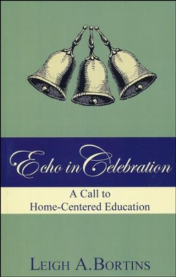 Echo in Celebration  -     By: Leigh A. Bortins