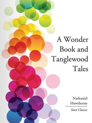 A Wonder Book and Tanglewood Tales - eBook  -     By: Nathaniel Hawthorne