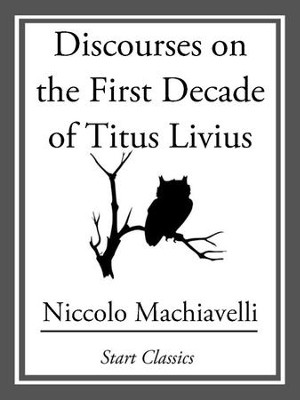 Discourses on the First Decade of Titus Livius - eBook  -     By: Niccolo Machiavelli