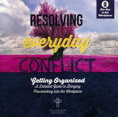 Resolving Everyday Conflict, Workplace  -