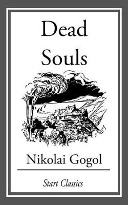 Dead Souls - eBook  -     By: Nikolai Gogol