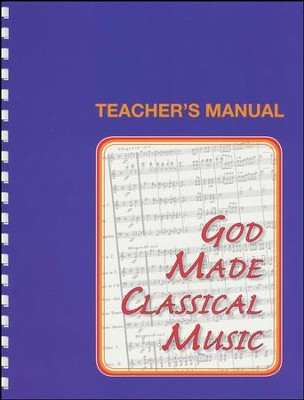 God Made Classical Music, Teacher Manual  -