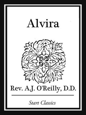 Alvira - eBook  -     By: Rev. A.J. O'Reilly