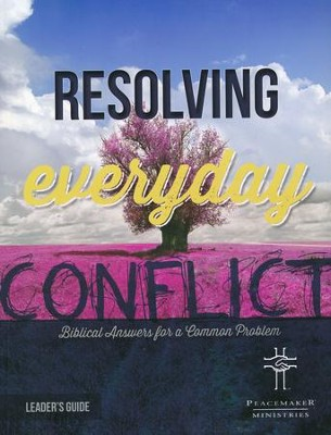 Resolving Everyday Conflict, Leader's Guide 3.0   -