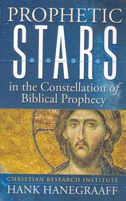 Prophetic Stars in the Constellation of Biblical Prophecy  -     By: Hank Hanegraaff