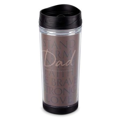 Dad, Stand Firm Travel Mug 17 Ounces                                -
