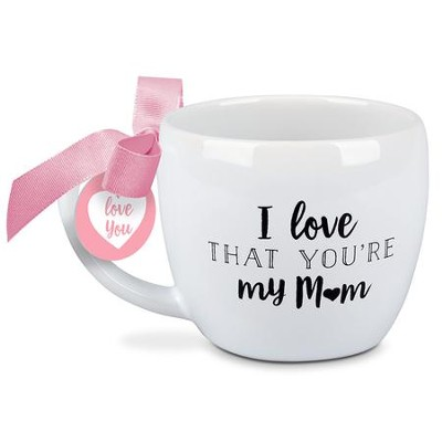 I Love That You're My Mom, Mug with Bow                          -