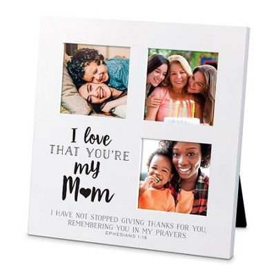 I Love That You Are My Mom, Small Collage Frame - Christianbook.com