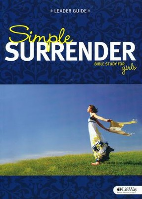 Simple Surrender: Bible Study for Girls (Leader Guide)  -     By: Hayley DiMarco