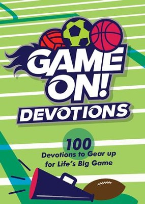 Game On Devotions: 100 Devotions to Gear Up for Life's Big Game  -