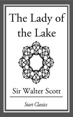 The Lady of the Lake - eBook  -     By: Walter Scott