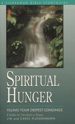 Spiritual Hunger: Filling Your Deepest Longings Fisherman Bible Study                     -     By: Jim Plueddemann, Carol Plueddemann