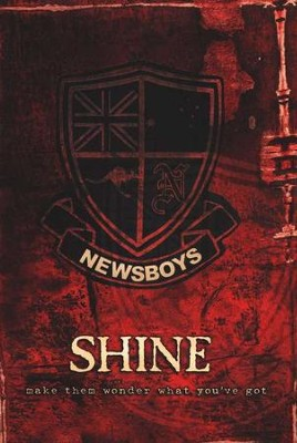 Shine: Make Them Wonder What You Got   -     By: Newsboys