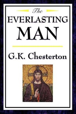 Everlasting Man - eBook  -     By: G.K. Chesterton