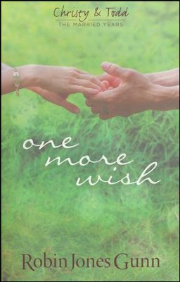 One More Wish: Christy & Todd: The Married Years  -     By: Robin Jones Gunn