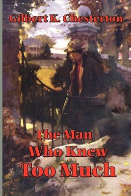 The Man Who Knew Too Much - eBook  -     By: G.K. Chesterton