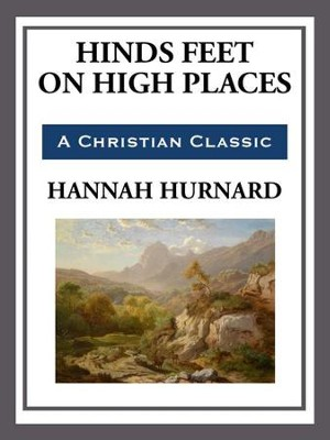 Hinds Feet on High Places - eBook  -     By: Hannah Hurnard