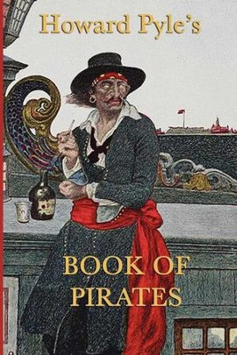 Howard Pyle's Book of Pirates - eBook  -     By: Howard Pyle