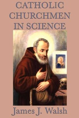 Catholic Churchmen in Science - eBook  -     By: James Walsh