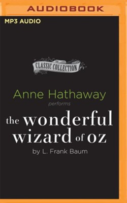The Wonderful Wizard of Oz- unabridged audio book on MP3-CD  -     Narrated By: Anne Hathaway     By: L. Frank Baum