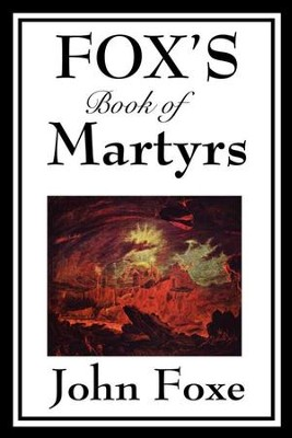 Fox's Book of Martyrs - eBook  -     By: John Foxe