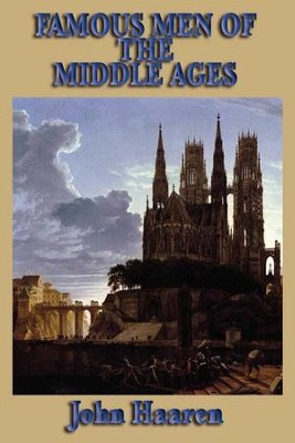 Famous Men of the Middle Ages - eBook  -     By: John Haaren