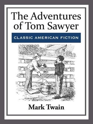 The Adventures of Tom Sawyer - eBook  -     By: Mark Twain