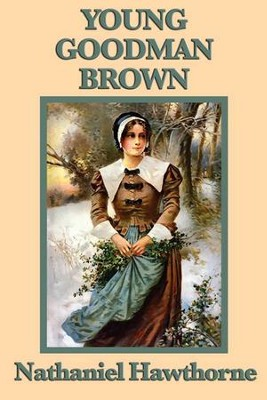 Young Goodman Brown - eBook  -     By: Nathaniel Hawthorne